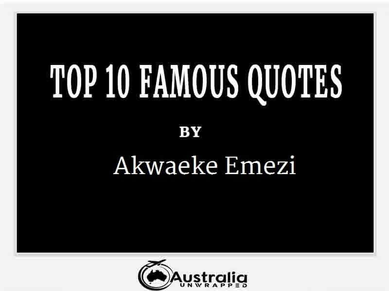 Akwaeke Emezi's Top 10 Popular and Famous Quotes