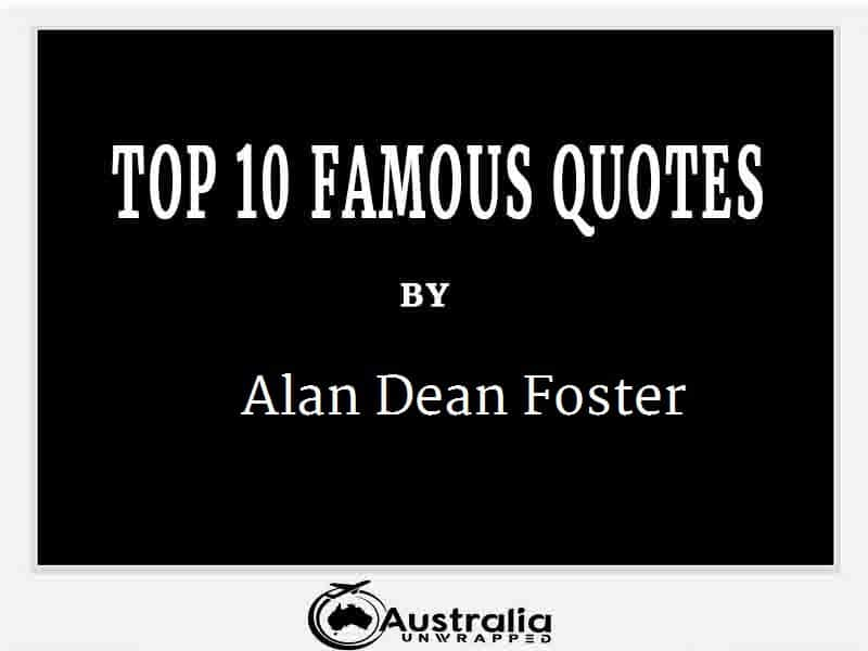 Alan Dean Foster's Top 10 Popular and Famous Quotes
