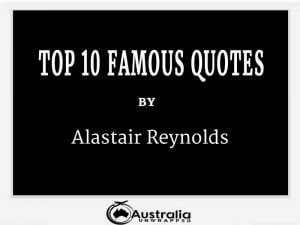 Alastair Reynolds's Top 10 Popular and Famous Quotes