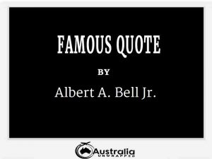 Albert A. Bell Jr.'s Top 1 Popular and Famous Quotes