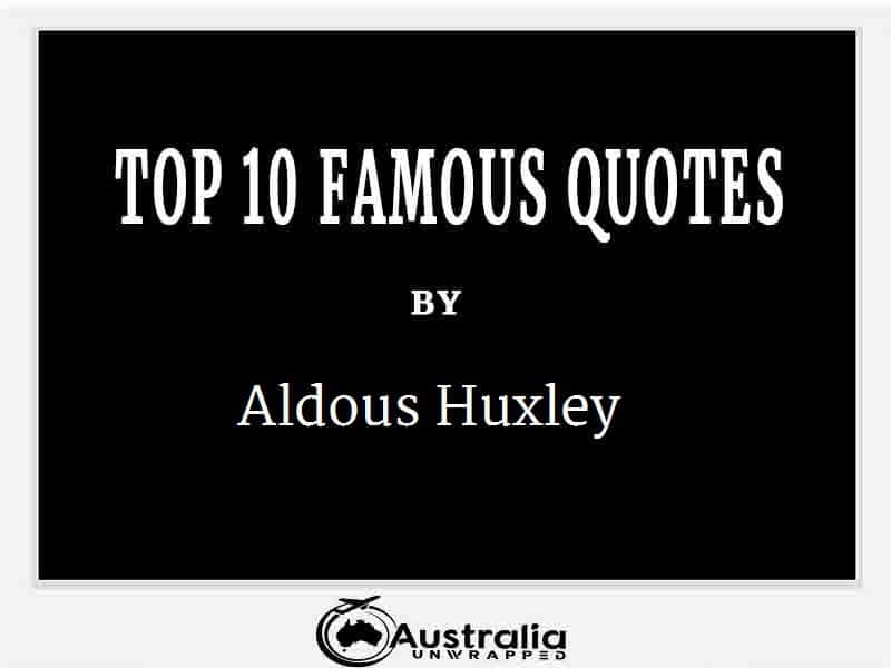 Aldous Huxley's Top 10 Popular and Famous Quotes