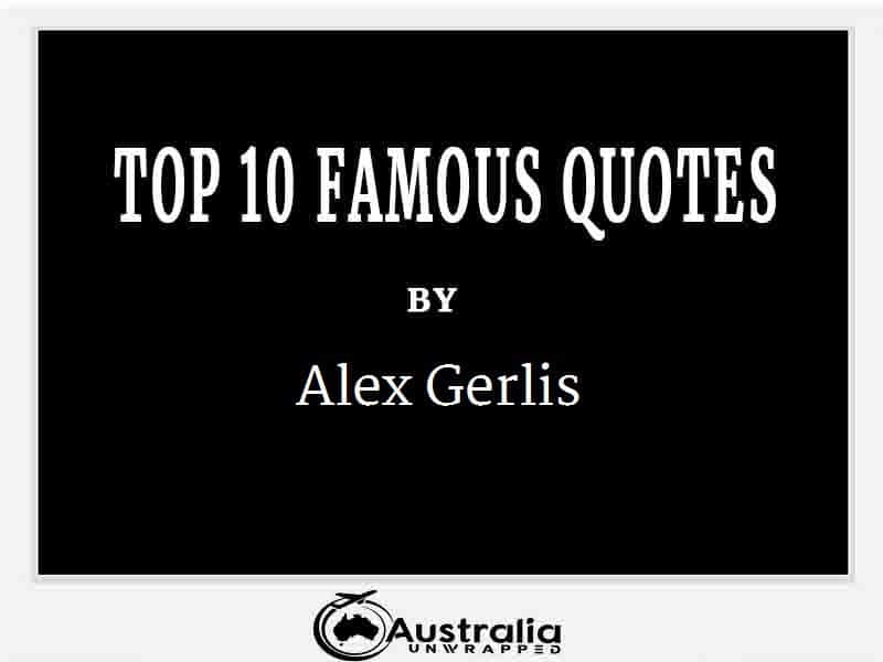 Alex Gerlis's Top 10 Popular and Famous Quotes