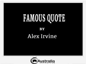 Alex Irvine's Top 1 Popular and Famous Quotes