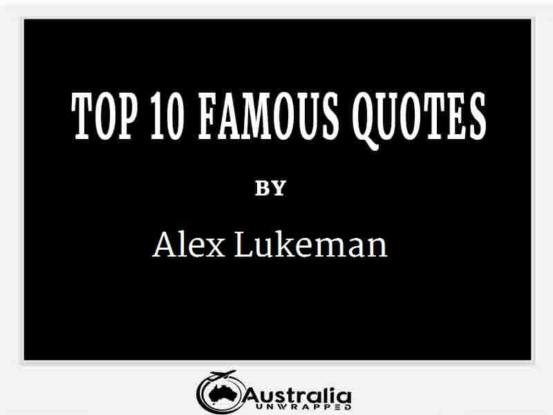 Alex Lukeman's Top 10 Popular and Famous Quotes