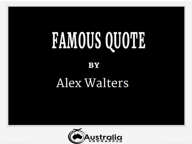 Alex Walters's Top 1 Popular and Famous Quotes