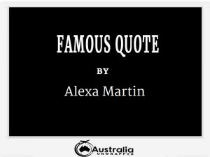 Alexa Martin's Top 1 Popular and Famous Quotes