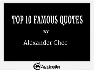 Alexander Chee's Top 10 Popular and Famous Quotes