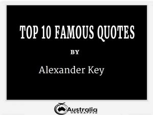 Alexander Key's Top 10 Popular and Famous Quotes