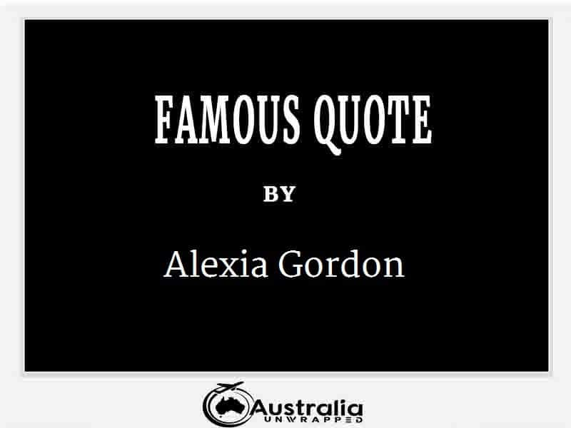Alexia Gordon's Top 1 Popular and Famous Quotes