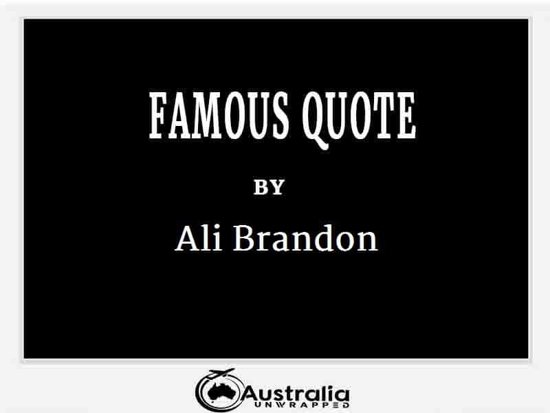 Ali Brandon's Top 1 Popular and Famous Quotes
