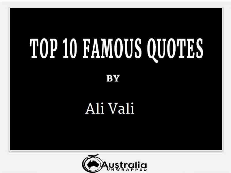 Ali Vali's Top 10 Popular and Famous Quotes