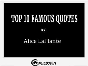 Alice LaPlante's Top 10 Popular and Famous Quotes