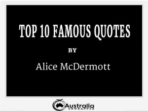 Alice McDermott's Top 10 Popular and Famous Quotes