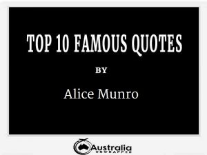Alice Munro's Top 10 Popular and Famous Quotes