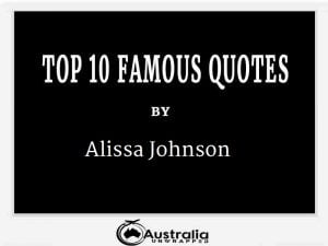 Alissa Johnson's Top 10 Popular and Famous Quotes