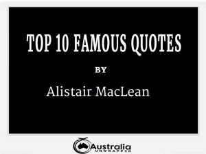 Alistair MacLean's Top 10 Popular and Famous Quotes