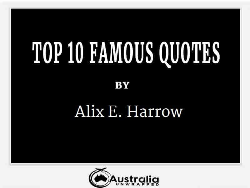 Alix E. Harrow's Top 10 Popular and Famous Quotes