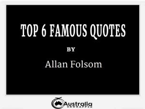 Allan Folsom's Top 6 Popular and Famous Quotes