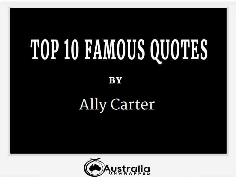 Ally Carter's Top 10 Popular and Famous Quotes