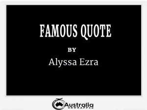Alyssa Ezra's Top 1 Popular and Famous Quotes