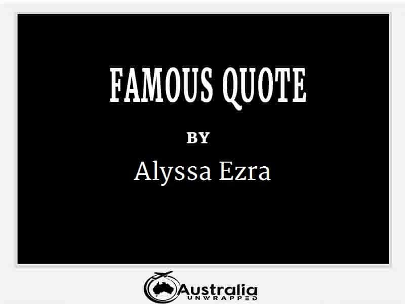 Alyssa Ezra's Top 1 Popular and Famous Quotes