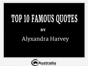 Alyxandra Harvey's Top 10 Popular and Famous Quotes
