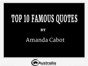 Amanda Cabot's Top 10 Popular and Famous Quotes