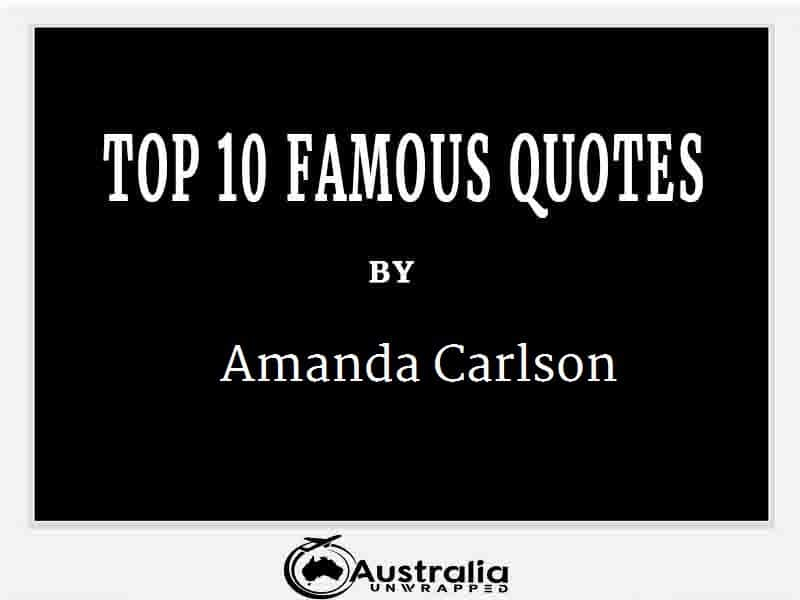 Amanda Carlson's Top 10 Popular and Famous Quotes