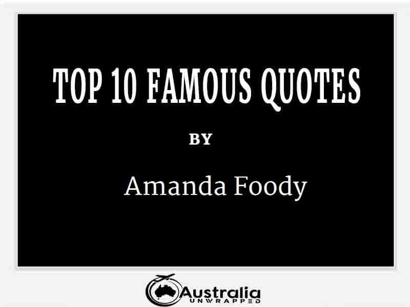 Amanda Foody's Top 10 Popular and Famous Quotes