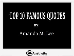 Amanda M. Lee's Top 10 Popular and Famous Quotes