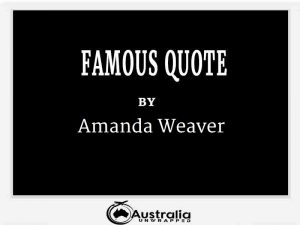 Amanda Weaver's Top 1 Popular and Famous Quotes