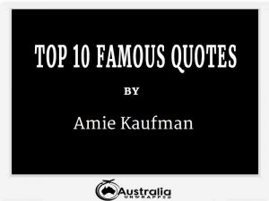 Amie Kaufman's Top 10 Popular and Famous Quotes