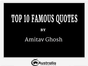 Amitav Ghosh's Top 10 Popular and Famous Quotes