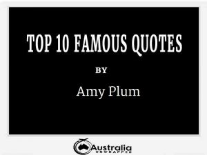 Amy Plum's Top 10 Popular and Famous Quotes