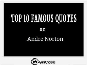 Andre Norton's Top 10 Popular and Famous Quotes
