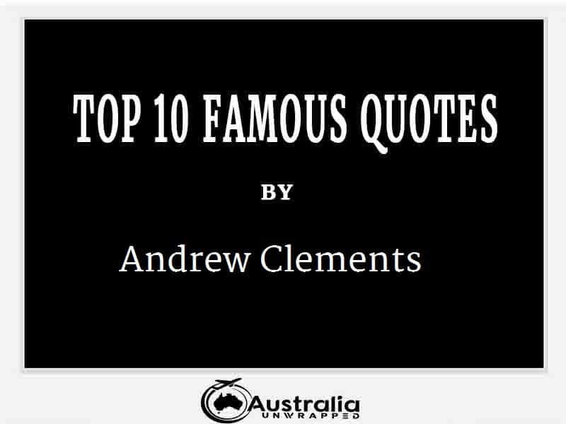 Andrew Clements's Top 10 Popular and Famous Quotes