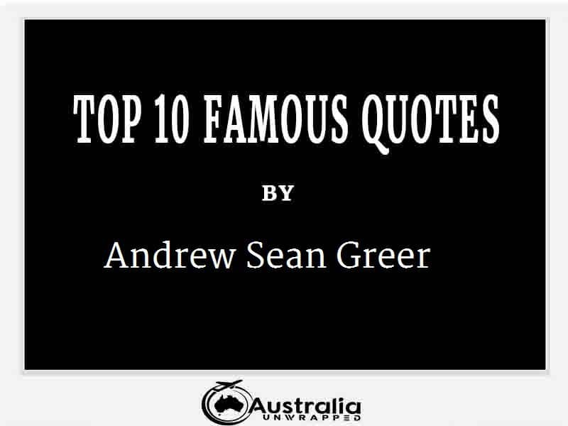 Andrew Sean Greer's Top 10 Popular and Famous Quotes