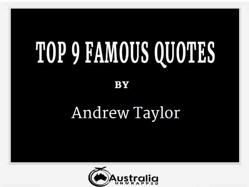 Andrew Taylor's Top 9 Popular and Famous Quotes