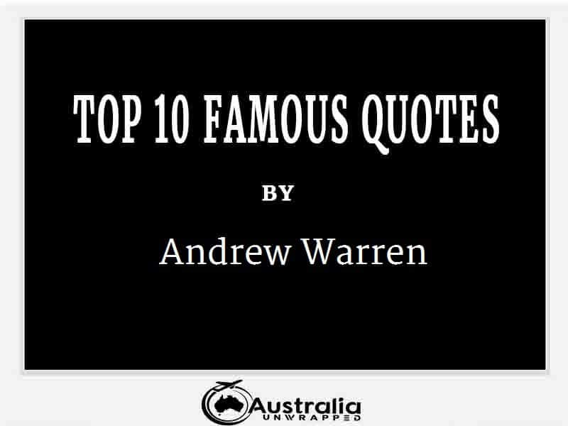 Andrew Warren's Top 10 Popular and Famous QuotesAndrew Warren's Top 10 Popular and Famous Quotes
