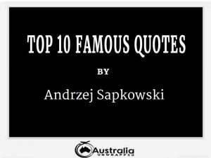 Andrzej Sapkowski's Top 10 Popular and Famous Quotes