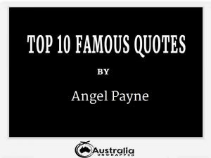Angel Payne's Top 10 Popular and Famous Quotes