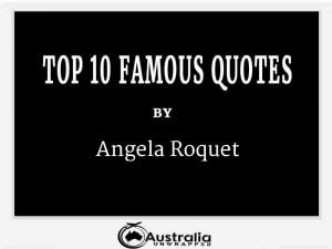 Angela Roquet's Top 10 Popular and Famous Quotes