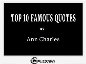 Ann Charles's Top 10 Popular and Famous Quotes