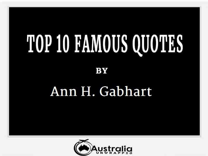 Ann H. Gabhart's Top 10 Popular and Famous Quotes