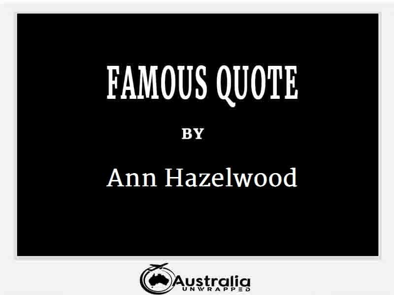 Ann Hazelwood's Top 1 Popular and Famous Quotes