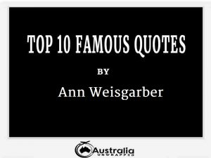 Ann Weisgarber's Top 10 Popular and Famous Quotes