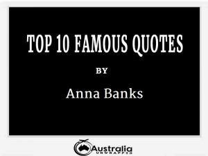 Anna Banks's Top 10 Popular and Famous Quotes