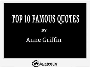 Anne Griffin's Top 10 Popular and Famous Quotes