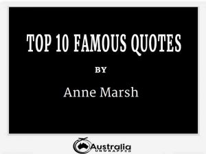 Anne Marsh's Top 10 Popular and Famous Quotes