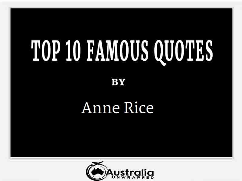 Anne Rice's Top 10 Popular and Famous Quotes